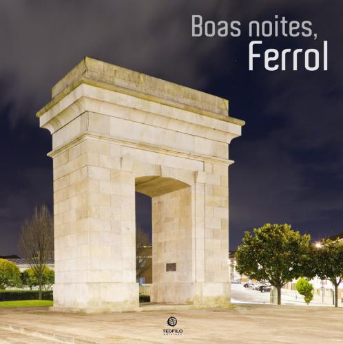 Boas Noites, Ferrol