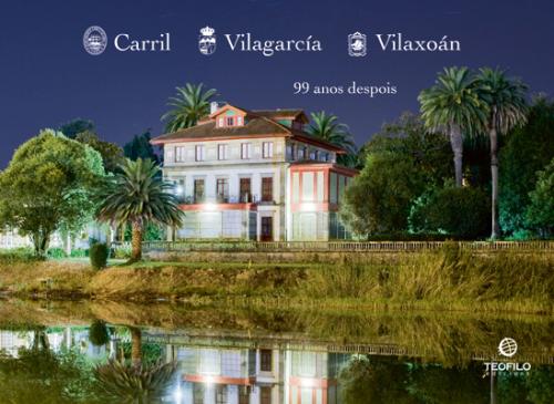 Carril, Vilagarcía, Vilaxoán. 99 anos despois