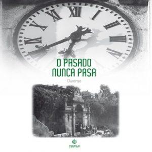O pasado nunca pasa Ourense