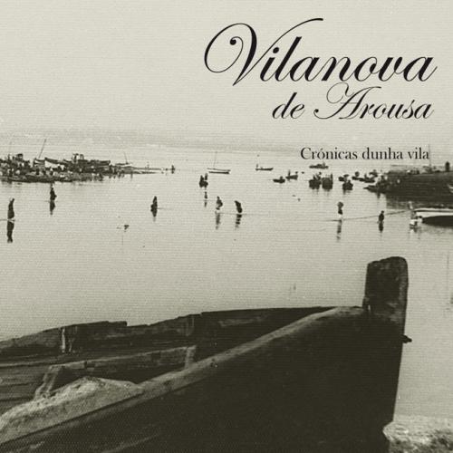 Vilanova de Arousa, crónicas dunha vila