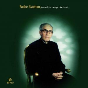 Padre Esteban, una vida de entrega a los demás
