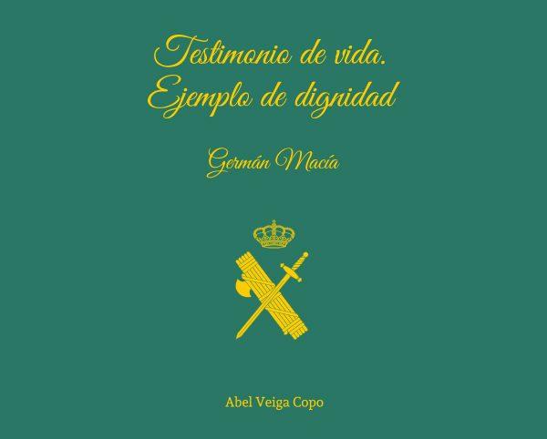 Testimonio de vida. Ejemplo de dignidad, Germán Macía